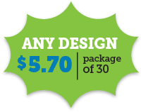 Any Design $5.70 for a Package of 30